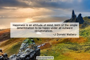 Happiness is an attitude of mind