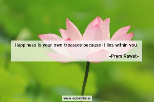 Happiness is your own treasure