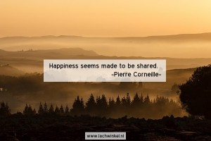 Happiness seems made to be shared