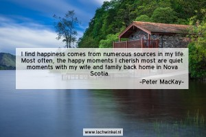 I find happiness comes from numerous sources in my life