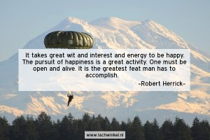 It takes great with an interest and energy to be happy