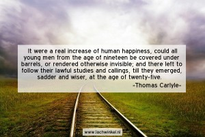 It were a real increase of human happiness