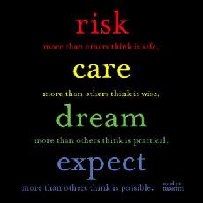 Risk more