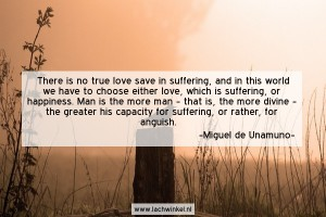 There is no true love save in suffering